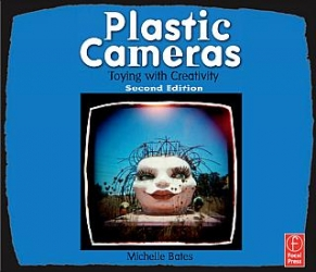 Plastic Cameras Second Edition by Michelle Bates