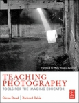 Teaching Photography:  Tools for the Imaging Educator by Glenn Rand & Richard D Zakia