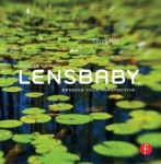 Lensbaby: Bending Your Perspective 2nd Edition By Corey Hilz