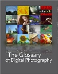 The Glossary of Digital Photography By John Blair