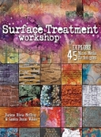 Surface Treatment Workshop 45 Mixed Media Techniques by Darlene Olivia McElroy
