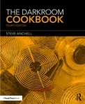 The Darkroom Cookbook 4th Edition by Steve Anchell