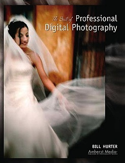The Best of Professional Digital Photography by Bill Hurter
