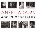 Ansel Adams: 400 Photographs by Ansel Adams, Andrea G. Stillman