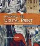 Hacking the Digital Print By Bonny Lhotka