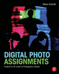 Digital Photo Assignments by Steve Anchell