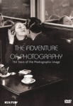 Adventures of Photography: 150 Years of the Photographic Image - DVD