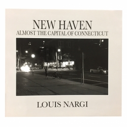 Louis Nargi's New Haven - Almost the Capital of Connecticut Book