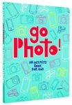 Go Photo! An Activity Book for Kids by Alice Proujansky