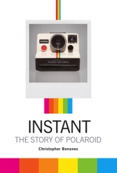 Instant - The Story of Polaroid By Christopher Bonanos