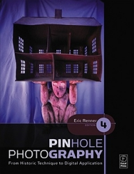 Pinhole Photography 4th Edition by Eric Renner