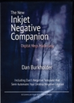 The New Inkjet Negative Companion Digital Negs Made Easy By Dan Burkholder - DVD