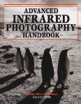 Advanced Infrared Photography Handbook by Laurie White Hayball