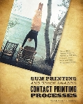 Gum Printing and Other Amazing Contact Printing Processes By Christina Anderson